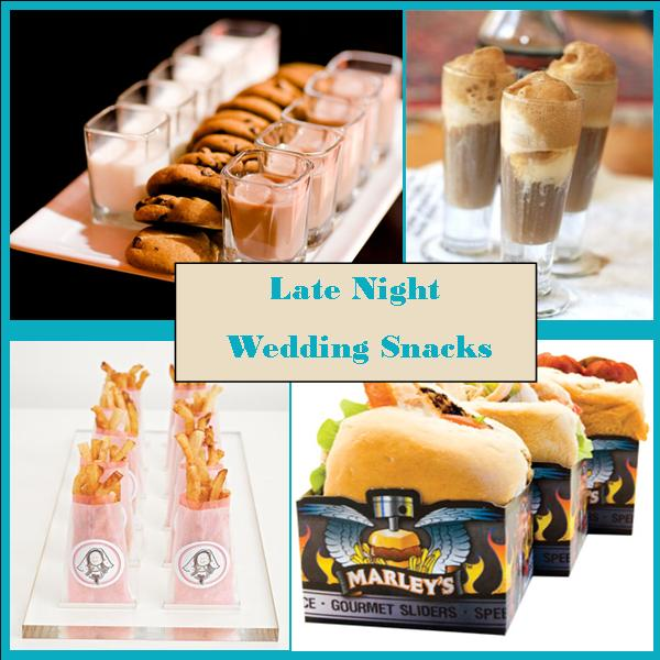 Wedding Snack Foods: Wedding Wednesday: Late Night Wedding Snacks