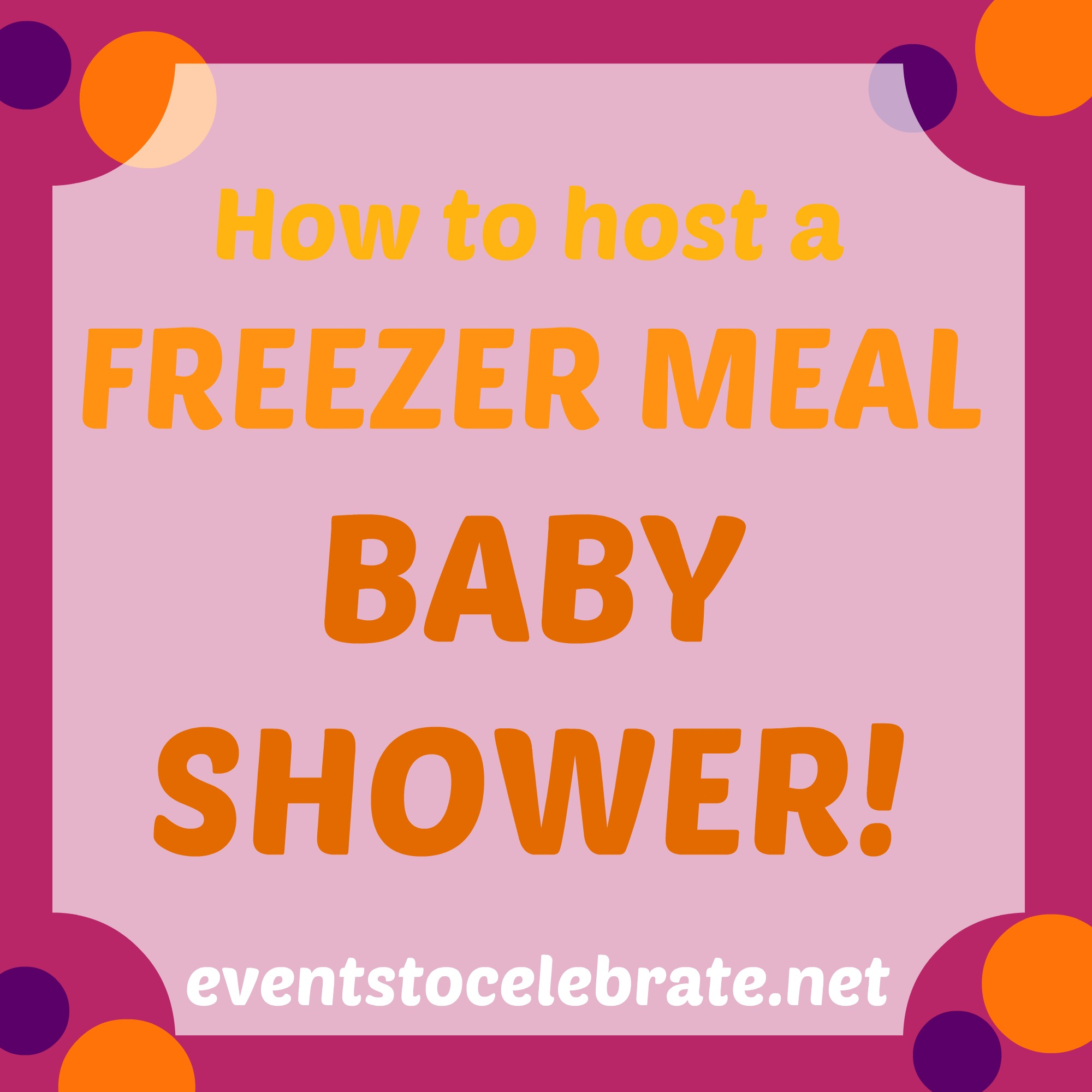 Freezer Meal Baby Shower - events to CELEBRATE!