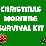 Christmas Morning Survival Kit - events to CELEBRATE!