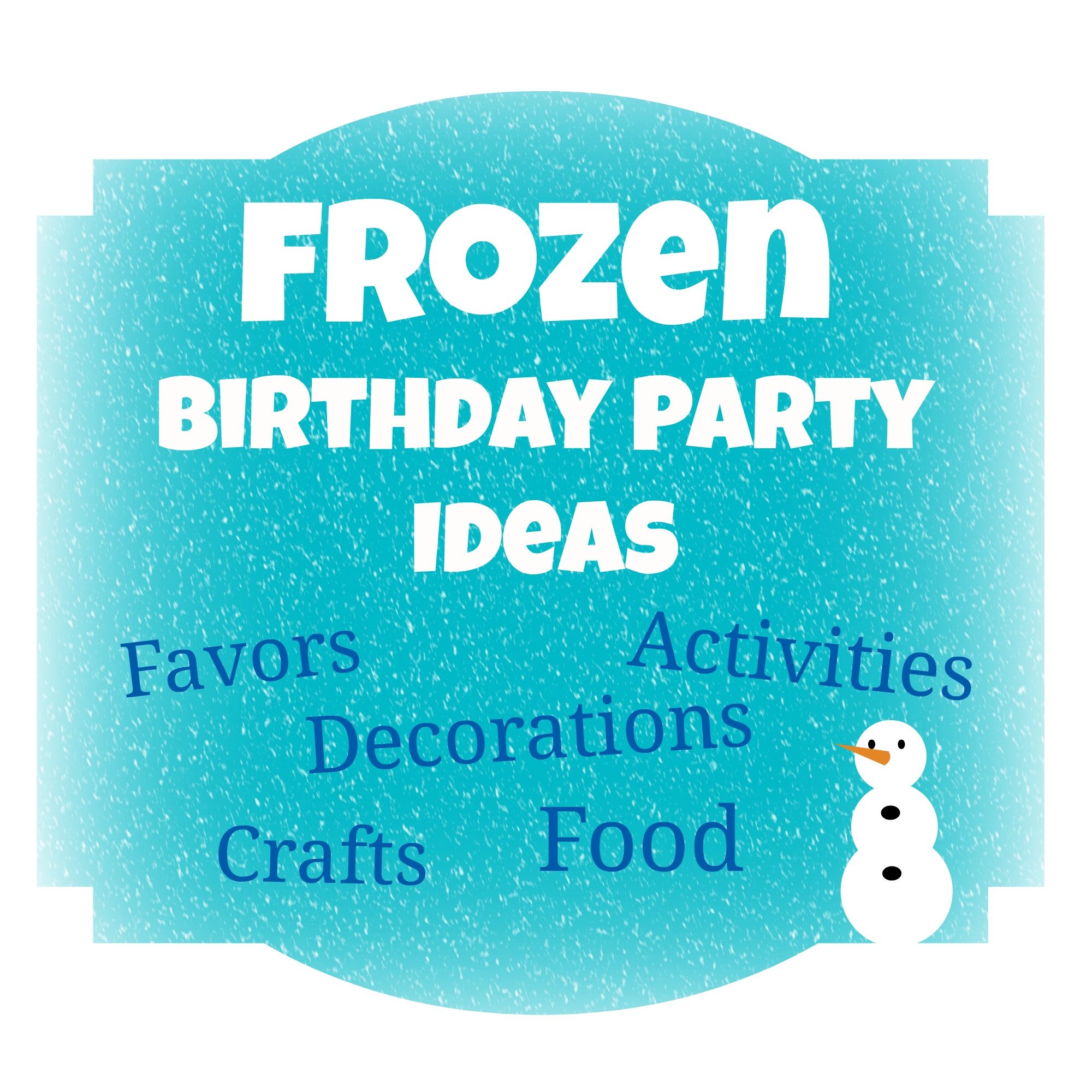 Disneys Frozen Birthday Party Ideas events to CELEBRATE
