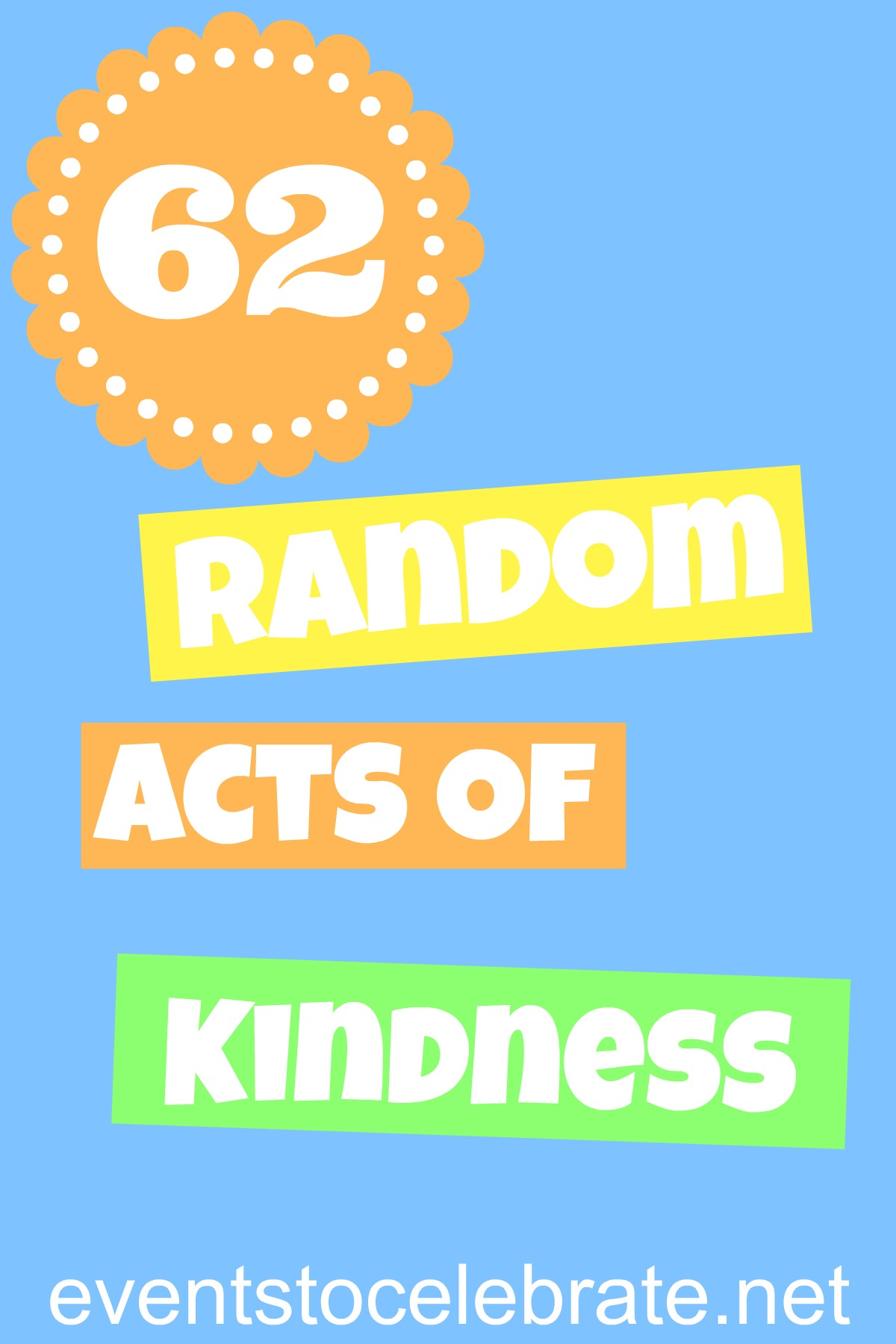 "random acts of kindness International random acts of kindness week is february 9-15 that's less than a week away the random acts of kindness foundation encourages people to step out of their ""normal routine or comfort zone and attempt a new random act of kindness"" every day between the 9th and the 15th sounds like a great excuse ( as."