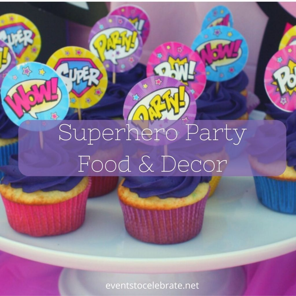 superhero themed party food and decor ideas