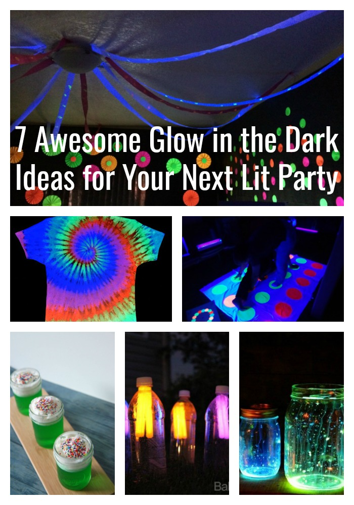 7 Awesome Glow in the Dark Ideas for Your Next Lit Party