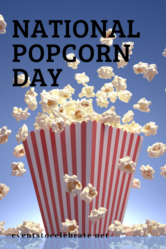 National Popcorn Day-Events to Celebrate