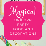Magical Unicorn Party Food and Decorations