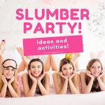 article about slumber party ideas