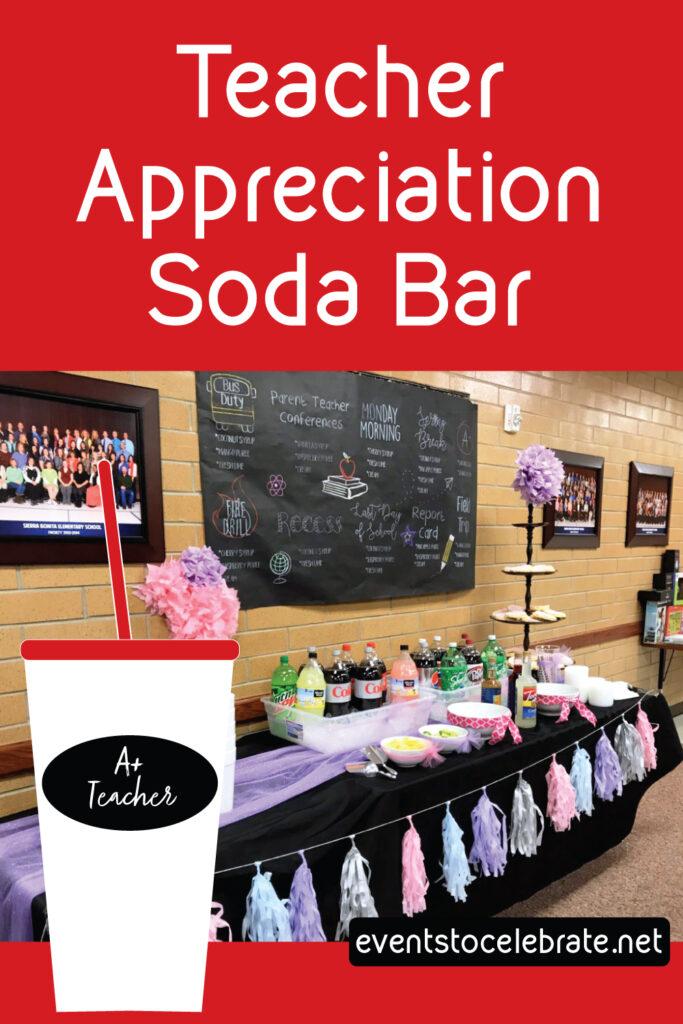 Teacher appreciation soda bar