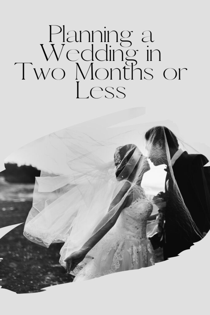 Planning a Wedding in Two Months or Less