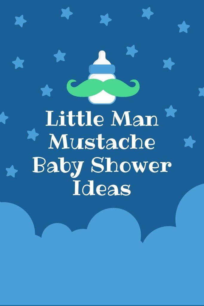 Little Man Mustache Baby Shower