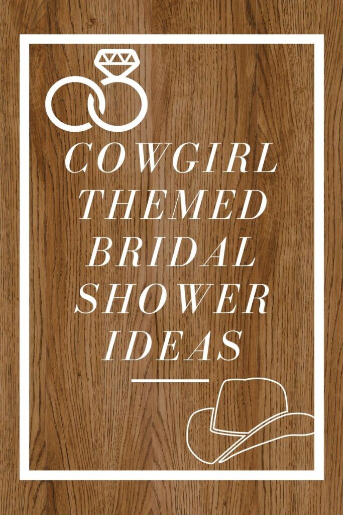 Cowgirl Themed Bridal Shower