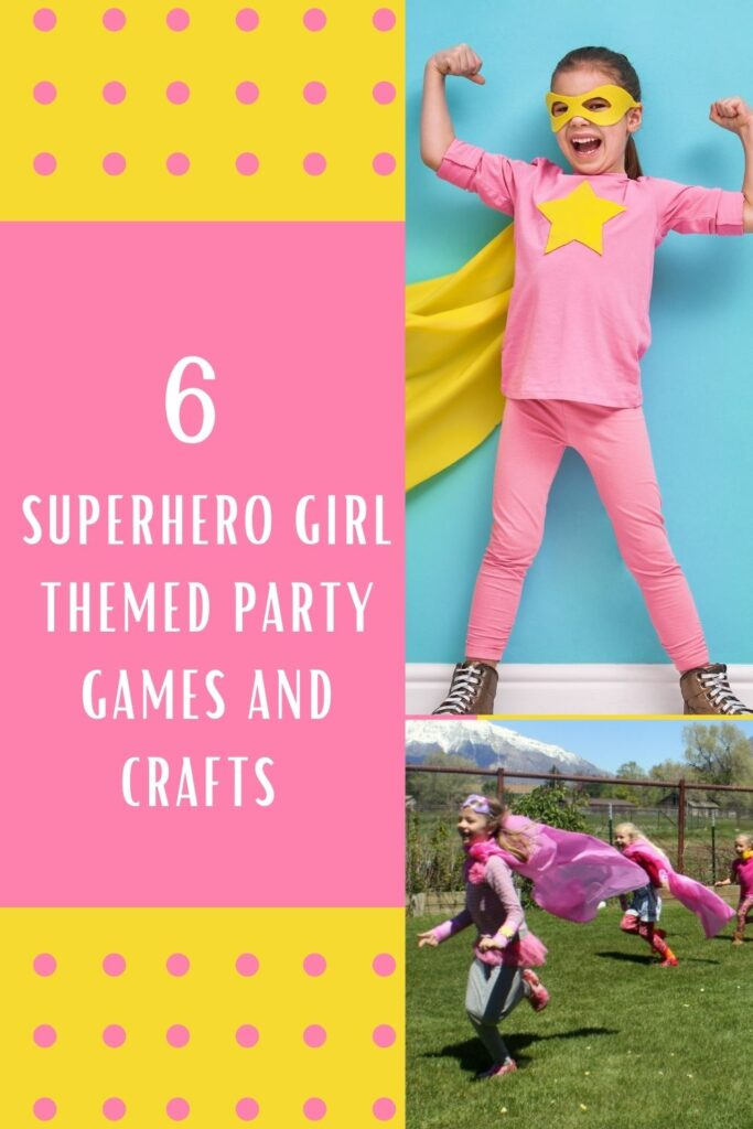 6 Games and Crafts for A Superhero Girl Themed Party