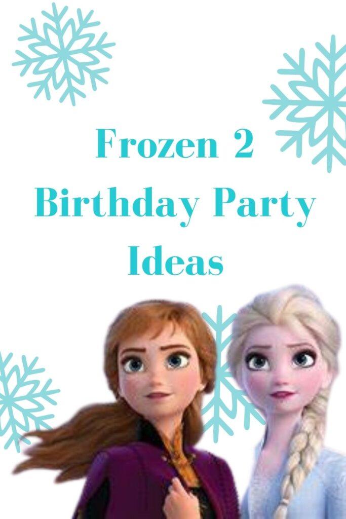 Frozen 2 Birthday Party Ideas