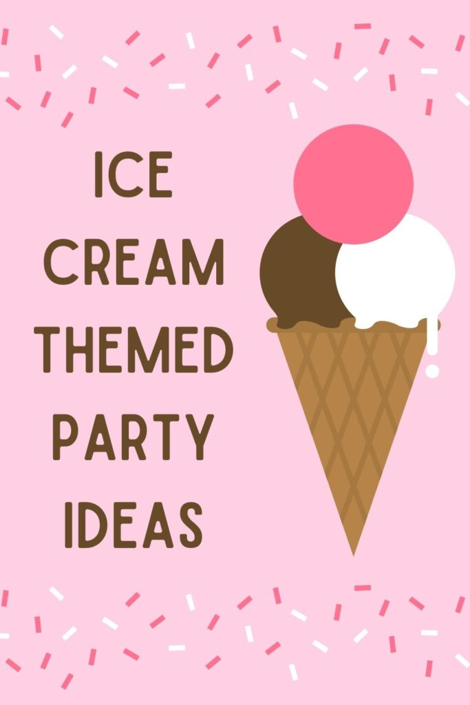 Ice Cream Themed Party