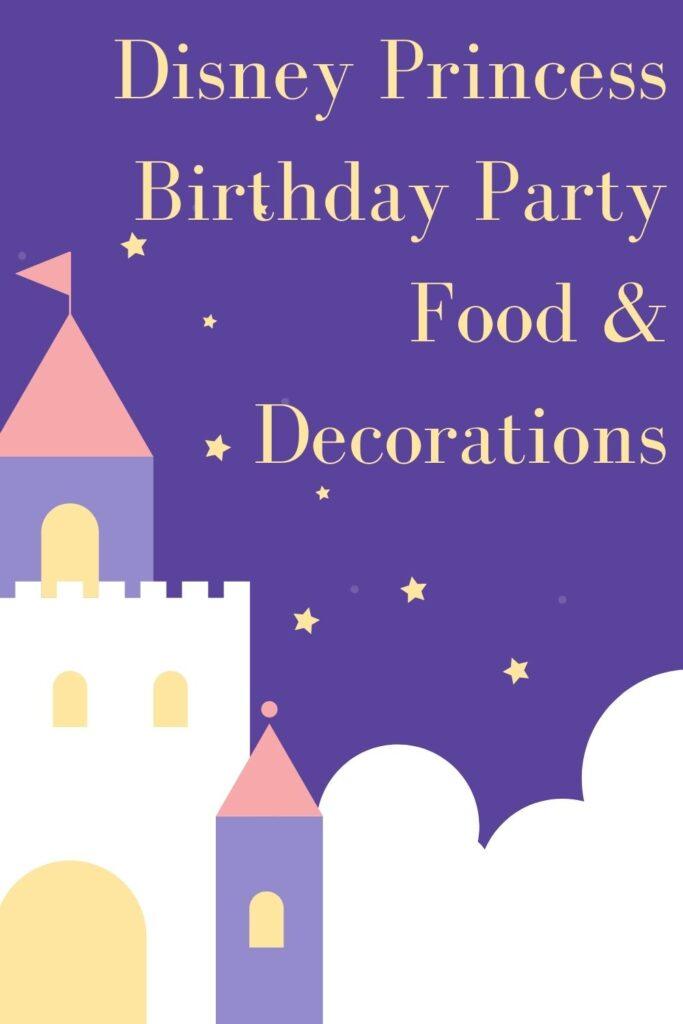 Disney Princess Birthday Party Ideas: Food & Decorations