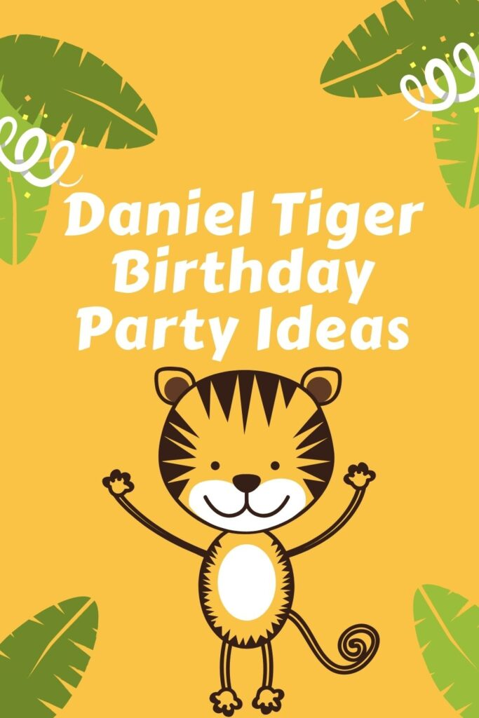Daniel Tiger Birthday Party Ideas